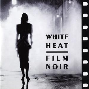 White Heat: Film Noir