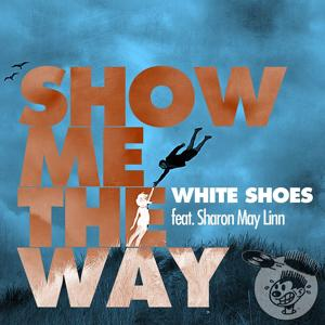 Show Me The Way (feat. Sharon May Linn)