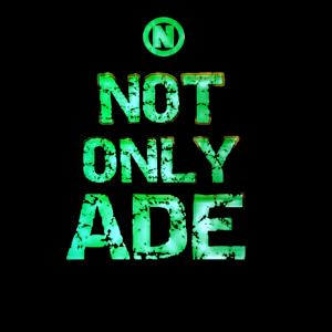 Not Only ADE