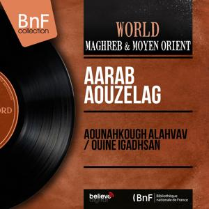 Aounahkough Alahvav / Ouine Igadhsan (Mono Version)