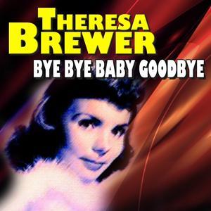Bye Bye Baby Goodbye