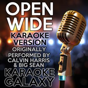 Open Wide (Karaoke Version) (Originally Performed By Calvin Harris & Big Sean)