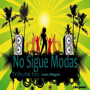 No Sigue Modas: Tribute To Juan Magan