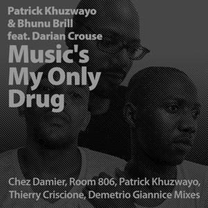 Music's My Only Drug (Chez Damier, Room 806, Patrick Khuzwayo, Thierry Criscione, Demetrio Giannice Mixes)