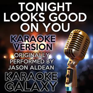 Tonight Looks Good on You (Karaoke Version) (Originally Performed By Jason Aldean)
