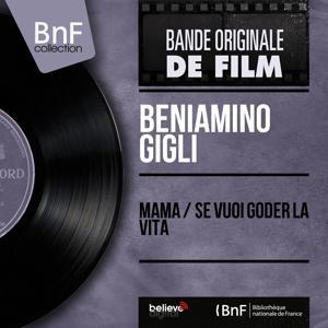 Mama / Se vuoi goder la vita (Original motion picture soundtrack, mono version)