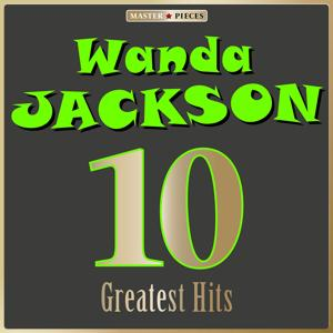 Masterpieces Presents Wanda Jackson: 10 Greatest Hits