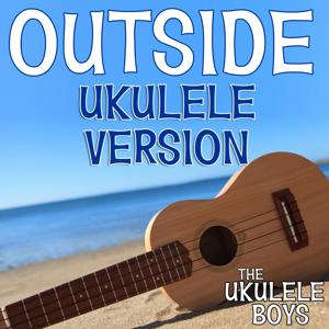 Outside (Ukulele Version)