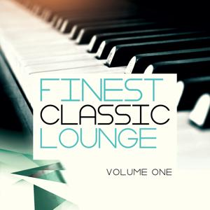 Finest Classic Lounge, Vol. 1 (Finest Collection of Classic Lounge & Chill out Songs)