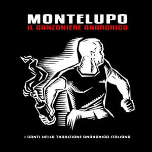 Il canzoniere anarchico (I canti della tradizione anarchica italiana)