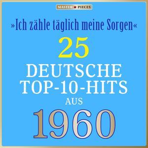 Masterpieces presents Peter Alexander: Ich zähle täglich meine Sorgen (25 deutsche Top-10-Hits aus 1960 (Compilation))