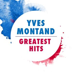 Yves Montand: Greatest Hits