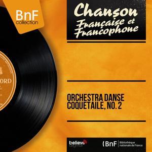 Orchestra danse coquetaile, no. 2 (Mono Version)