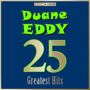 Masterpieces Presents Duane Eddy: 25 Greatest Hits