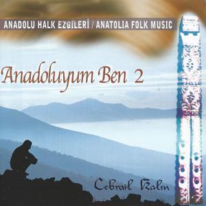Anadoluyum Ben, Vol. 2 (Anadolu Halk Ezgileri)
