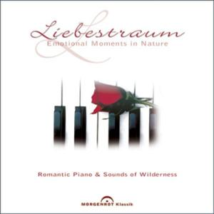 Chopin, Liszt, Debussy, Grieg, Mozart, Schubert, Beethoven & Schumann: Liebestraum - Emotional Moments in Nature