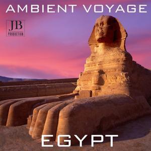 Ambient Voyage Egypt, Vol. 1