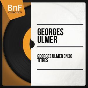 Georges Ulmer en 30 titres (Mono Version)