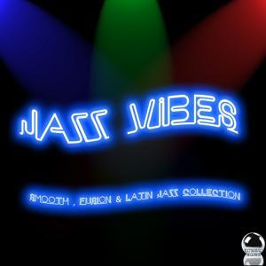 Jazz Vibes (Smooth, Fusion & Latin Jazz Collection)