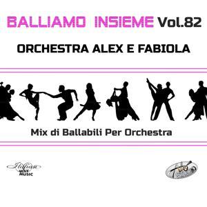Balliamo insieme, Vol. 82 (Mix di ballabili per orchestra)