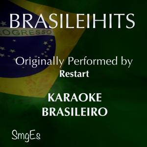 BrasileiHits (Karaoke Version) [Originally Performed By Restart]