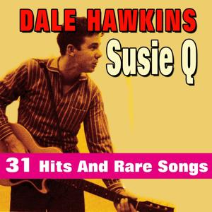Susie Q (31 Hits and Rare Songs)