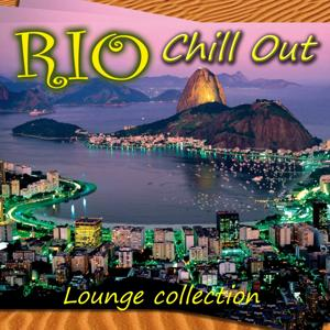Rio Chill Out: Lounge Collection