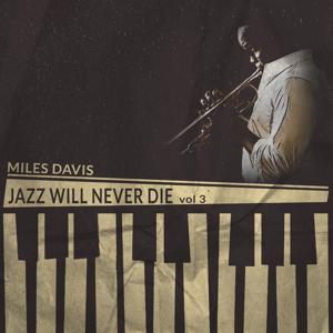 Jazz Will Never Die, Vol. 3