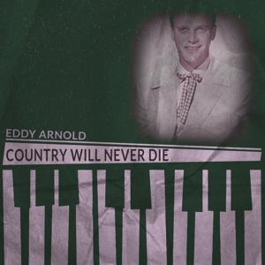 Country Will Never Die