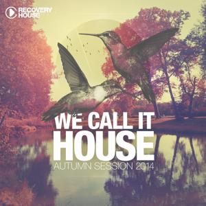 We Call It House - Autumn Session 2014 (Remixed By Jochen Pash)