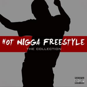 Hot Nigga Freestyle (The Collection)