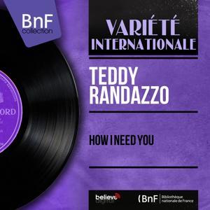 How I Need You (Mono Version)