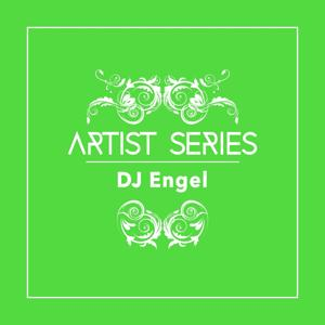 Artist Series: DJ Engel