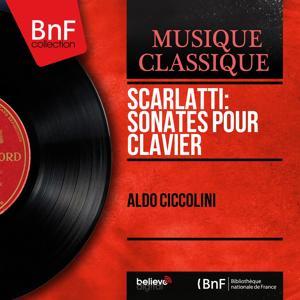 Scarlatti: Sonates pour clavier (Remastered, Mono Version)