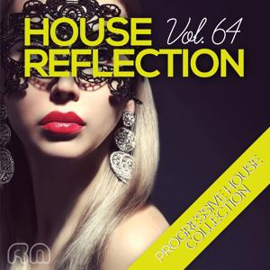 House Reflection - Progressive House Collection, Vol. 64