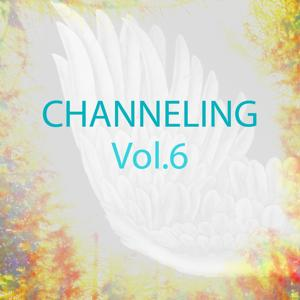 Channeling Music, Vol. 6 (Spiritual Experience)