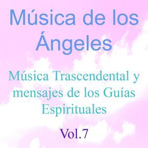 Música de los Ángeles, Vol. 7 (Música Trascendental y Mensajes de los Guías Espirituales)