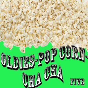 Oldies - Popcorn - Cha Cha (Five)