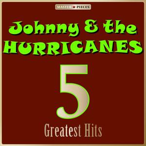 Masterpieces Presents Johnny & The Hurricanes: 5 Greatest Hits