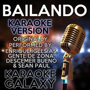 Bailando (Karaoke Version) (Originally Performed By Enrique Iglesias, Gente de Zona, Descemer Bueno & Sean Paul)