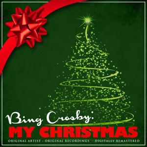 Bing Crosby: My Christmas (Remastered)
