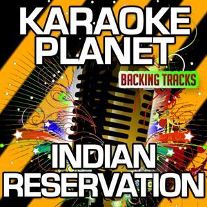 Indian Reservation (Karaoke Version) (Originally Performed By Paul Revere & The Raiders)