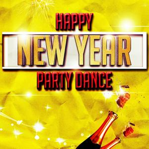 Happy New Year Party Dance (Top 40 Dance Essential Hits for Your Party)