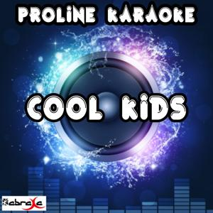 Cool Kids (Karaoke Version) [Originally Performed By Echosmith]