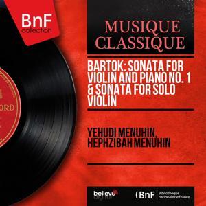Bartók: Sonata for Violin and Piano No. 1 & Sonata for Solo Violin (Mono Version)