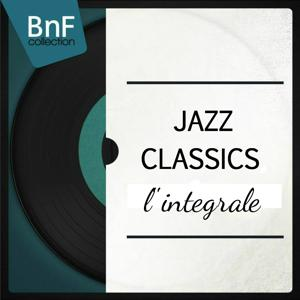 Jazz Classics, L'intégrale (Les grands classiques du jazz, de Sydney Bechet à Count Basie)