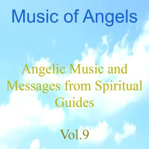 Music of Angels, Vol. 9 (Angelic Music and Messages from Spiritual Guides)