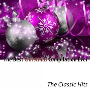 The Best Christmas Compilation Ever (The Classic Hits) [Remastered]