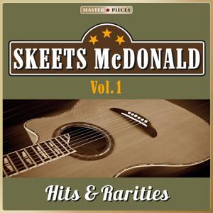 Masterpieces Presents Skeets McDonald: Hits & Rarities, Vol. 1 (52 Country Songs)