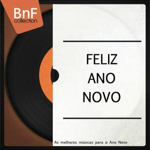 Feliz Ano Novo (As Melhores Músicas para o Ano Novo)